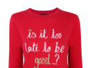 BD18.5TopshopAs Justin Bieber might argue, if it's not too late to say sorry, then it's not too late to be good, either. Wear this scripted sweater with jeans.City Centre Bahrain (17 110 369).